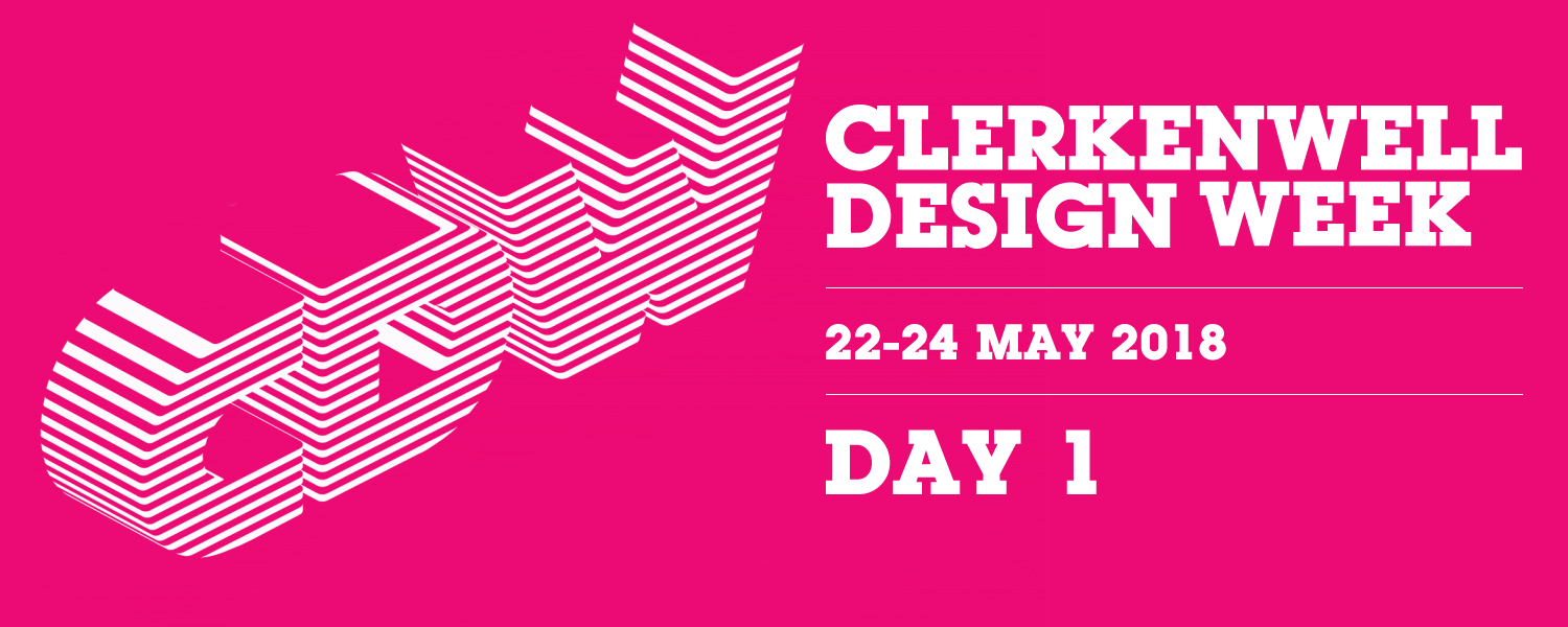 What's going on at Clerkenwell Design Week? – Day One