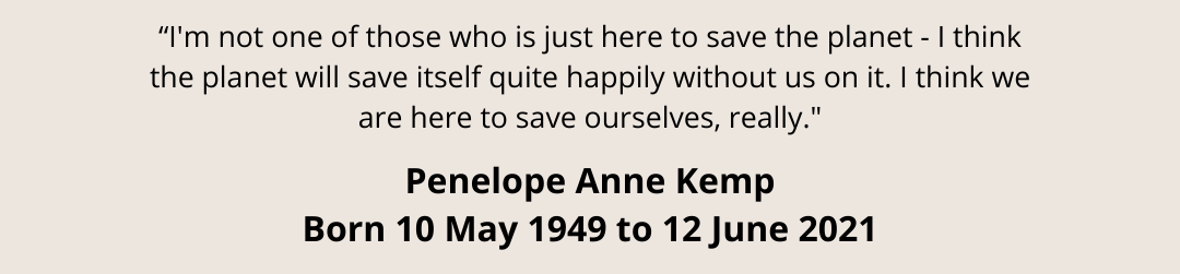 Penelope Anne Kemp Born 10 May 1949 to 12 June 2021